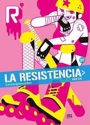LA RESISTENCIA #05