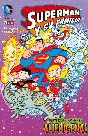 SUPERMAN Y SU FAMILIA: LA MISTERIOSA AMENAZA ALIENIGENA!