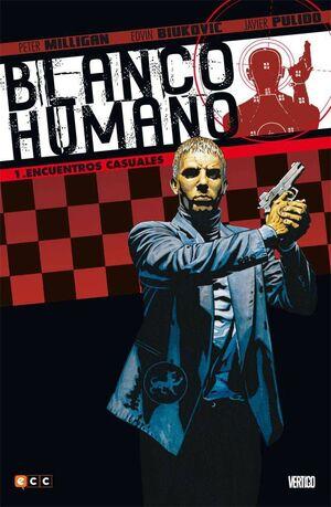 BLANCO HUMANO #01: ENCUENTROS CASUALES (ECC)