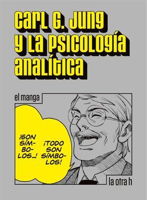CARL G. JUNG Y LA PSICOLOGIA ANALITICA (EL MANGA)