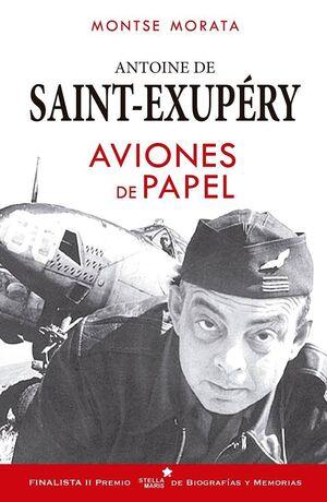 SAINT EXUPERY: AVIONES DE PAPEL