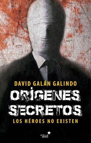 ORIGENES SECRETOS: LOS HEROES NO EXISTEN