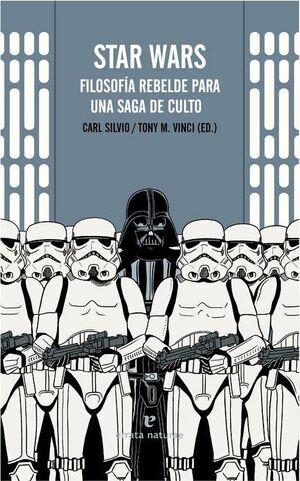 STAR WARS: FILOSOFIA REBELDE PARA UNA SAGA DE CULTO