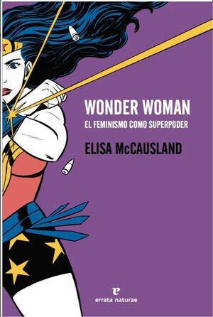 WONDER WOMAN. EL FEMINISMO COMO SUPERPODER