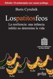 LOS PATITOS FEOS: LA RESILIENCIA UNA INFANCIA INFELIZ NO DETERMINA LA VIDA
