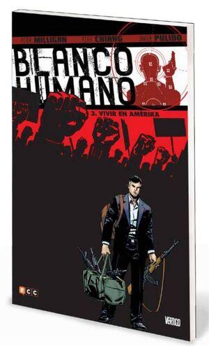 BLANCO HUMANO #03: VIVIR EN AMERIKA (ECC)