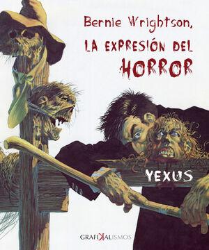 BERNIE WRIGHTSON, LA EXPRESION DEL HORROR