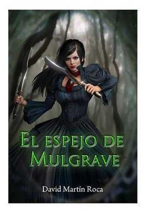 ENEMIGOS DE LA SOMBRA I. EL ESPEJO DE MULGRAVE