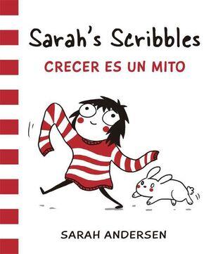 SARAH S SCRIBBLES: CRECER ES UN MITO
