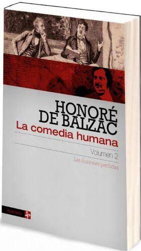 LA COMEDIA HUMANA VOL. 02. LAS ILUSIONES PERDIDAS