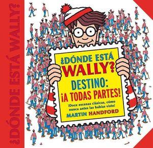 DONDE ESTA WALLY? DESTINO: A TODAS PARTES!