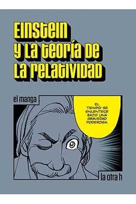 EINSTEIN Y LA TEORIA DE LA RELATIVIDAD (EL MANGA)