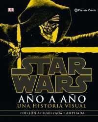 STAR WARS: AÑO A AÑO (NUEVA EDICION)