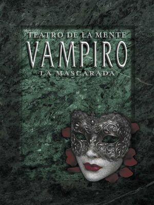 TEATRO DE LA MENTE: VAMPIRO LA MASCARADA