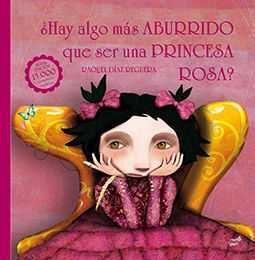 HAY ALGO MAS ABURRIDO QUE SER UNA PRINCESA ROSA? (ED ANIVERSARIO)