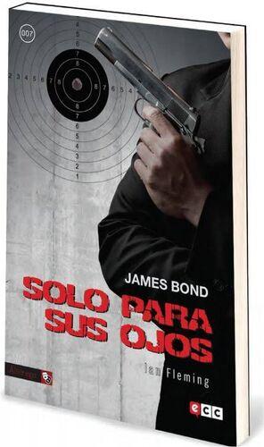 JAMES BOND #07. SOLO PARA SUS OJOS (ECC)