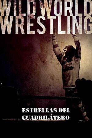 WILD WORLD WRESTLING. ESTRELLAS DEL CUADRILATERO