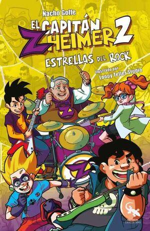EL CAPITAN ZHEIMER #02. ESTRELLAS DEL ROCK