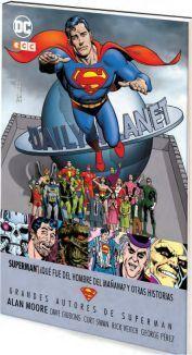 GRANDES AUTORES DE SUPERMAN: ALAN MOORE - QUE FUE DEL HOMBRE DEL MAÑANA?