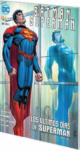 BATMAN / SUPERMAN #037. LOS ULTIMOS DIAS DE SUPERMAN PARTE TRES