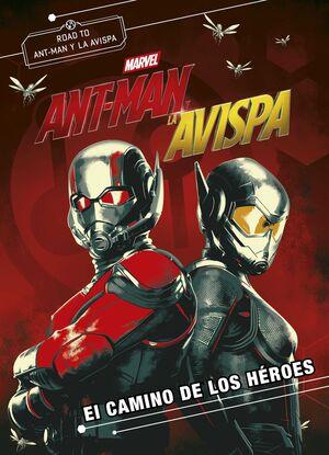 ANT-MAN Y LA AVISPA: EL CAMINO DE LOS HEROES