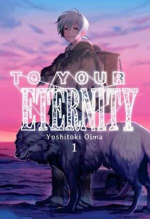 TO YOUR ETERNITY #01