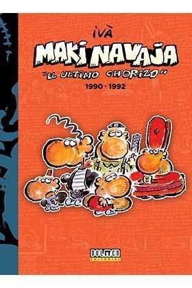 MAKINAVAJA VOL. 04: EL ULTIMO CHORIZO 1990-1992