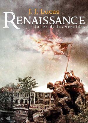 RENAISSANCE: LA IRA DE LOS VENCIDOS