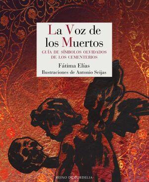LA VOZ DE LOS MUERTOS: GUIA SIMBOLOS OLVIDADOS DE LOS CEMENTERIOS  (RTCA)