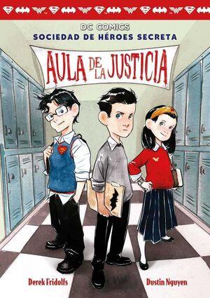 SOCIEDAD DE HEROES SECRETA #01. AULA DE LA JUSTICIA