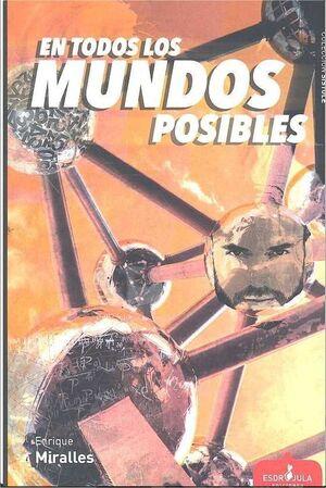 EN TODOS LOS MUNDOS POSIBLES