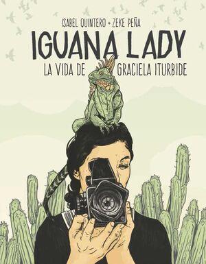 IGUANA LADY: LA VIDA DE GRACIELA ITURBIDE