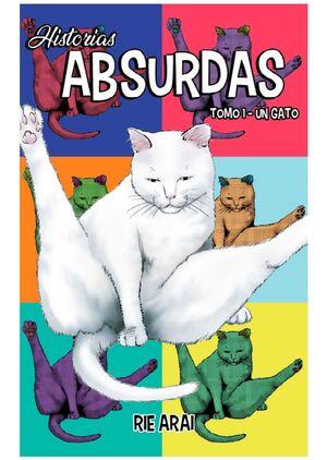 HISTORIAS ABSURDAS #01. UN GATO
