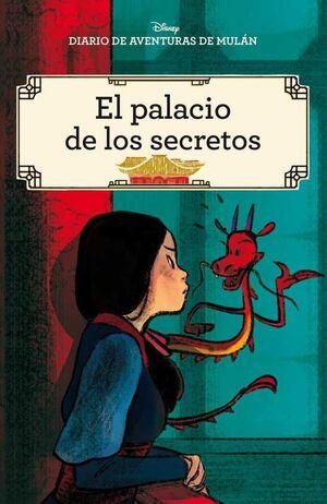 DIARIO DE AVENTURAS DE MULAN. EL PALACIO DE LOS SECRETOS