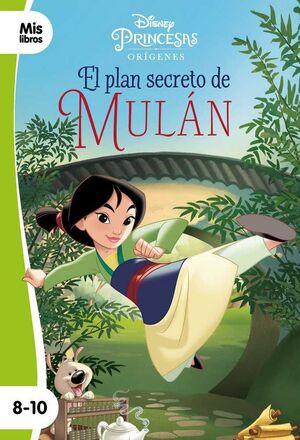 PRINCESAS DISNEY. EL PLAN SECRETO DE MULAN