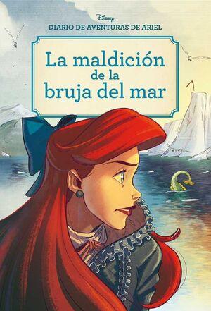 DIARIO DE AVENTURAS DE ARIEL. LA MALDICION DE LA BRUJA DEL MAR
