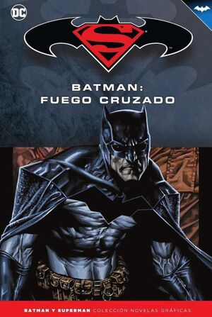 COLECCIONABLE BATMAN Y SUPERMAN #45. BATMAN: FUEGO CRUZADO