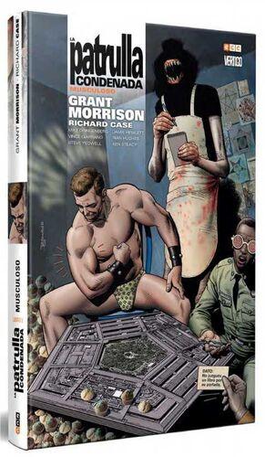 LA PATRULLA CONDENADA DE GRANT MORRISON #03: MUSCULOSO