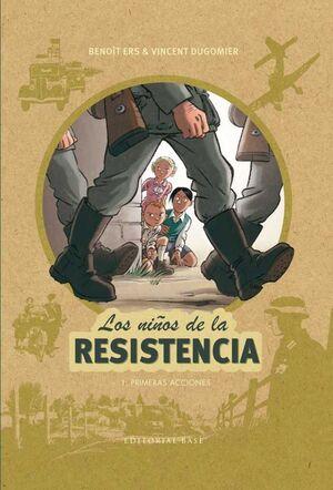 LOS NIÑOS DE LA RESISTENCIA #01. PRIMERAS ACCIONES
