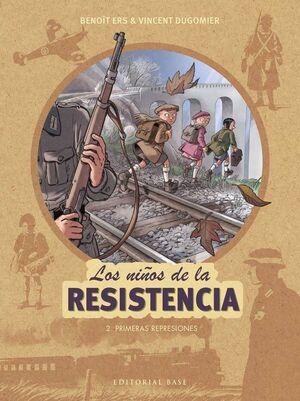 LOS NIÑOS DE LA RESISTENCIA #02. PRIMERAS REPRESIONES