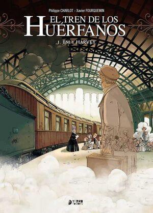 EL TREN DE LOS HUERFANOS #01. JIM Y HARVEY