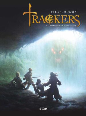 TRACKERS #01. EL ARMA PERDIDA DE LOS DIOSES