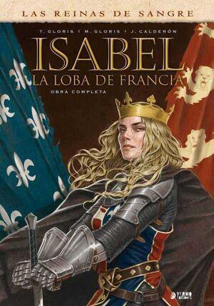 ISABEL: LA LOBA DE FRANCIA. INTEGRAL