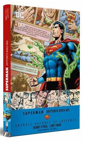 GRANDES AUTORES DE SUPERMAN: DENNIS O´NEIL  / C SWAN – KRYPTONITA NUNCA MAS