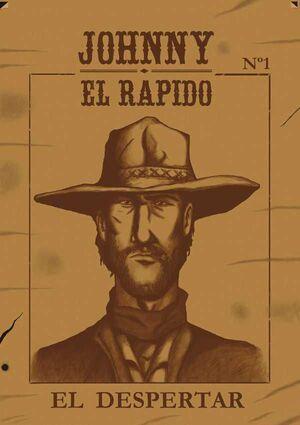 JOHNNY EL RAPIDO #01. EL DESPERTAR