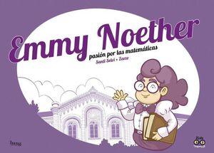 EMMY NOETHER. PASION POR LA MATEMATICAS