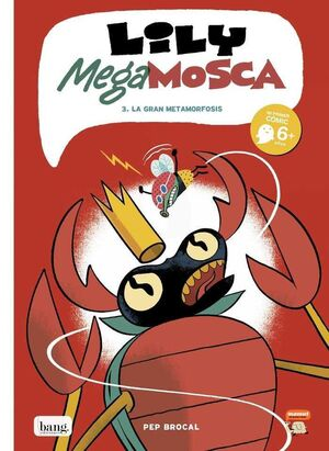 LILY MEGA MOSCA #03. LA GRAN METAMORFOSIS