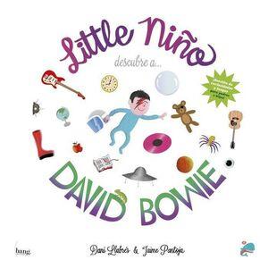 LITTLE NIÑO DESCUBRE A... DAVID BOWIE