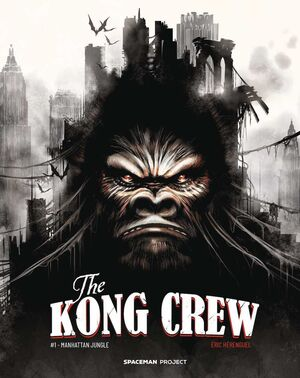 THE KONG CREW #01. MANHATTAN JUNGLE