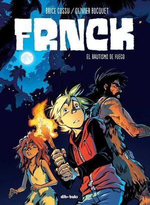 FRNCK #02 EL BAUTISMO DE FUEGO